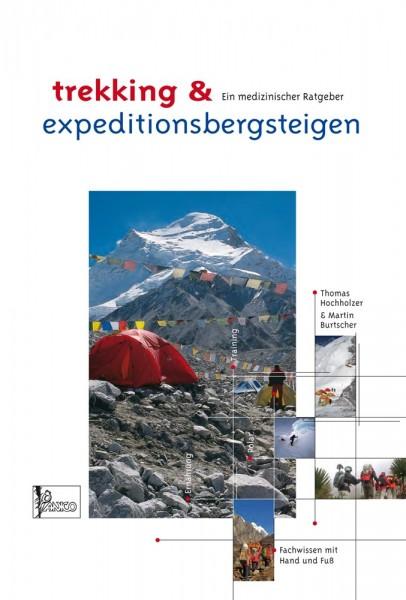 Lehrbuch Trekking & Expeditionsbergsteigen von Thomas Hochholzer & Martin Burtscher